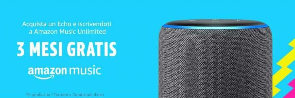 3 mesi gratis di Amazon Music unlimited con l'acquisto di un Echo