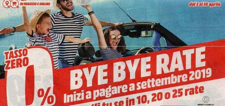 Mediaworld volantino Bye Bye Rate fino al 10 aprile