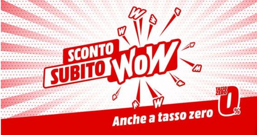 Mediaworld Sconto Subito WOW fino a 400 euro di sconto immediato