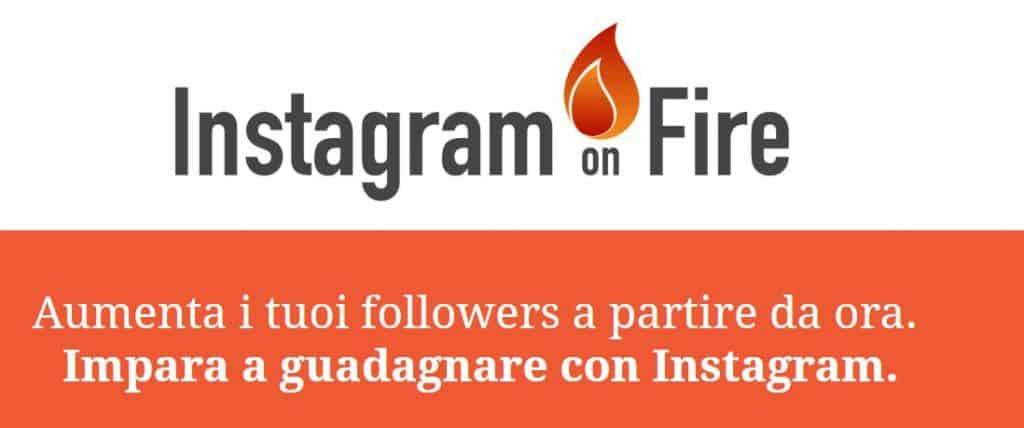 instagram on fire recensione
