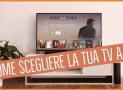 Come scegliere la migliore TV a LED