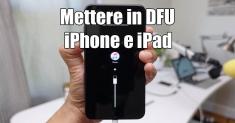 Come mettere in DFU il vostro iPhone e iPad