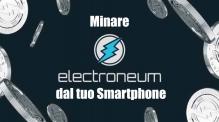 Mobile Mining: come minare Electroneum da smartphone