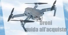 Drone: guida all'acquisto