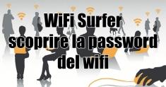 Wifi surfer: come scoprire la password del Wi-Fi